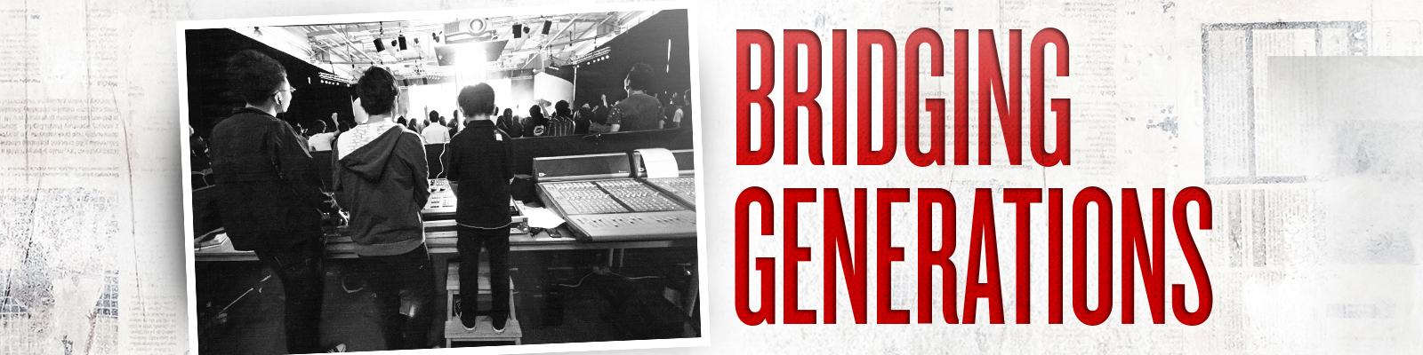 Bridging Generations