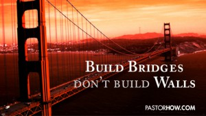 Pastor How's Article - Build Bridges (for Facebook)