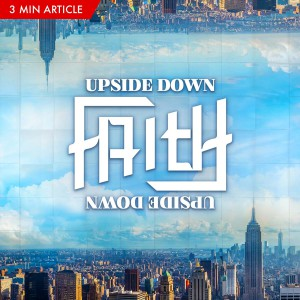 Upside Down Faith - PastorHow.com - Tan Seow How (Heart of God Church)