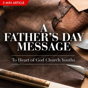 A Father's Day message to Heart of God Church youths