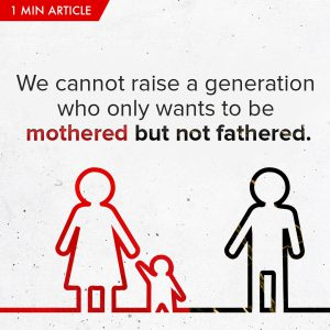 We Cannot Raise a Generation Who Only Wants To Be Mothered But Not Fathered