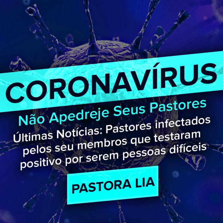 CORONAVÍRUS: NÃO APEDREJE SEUS PASTORES
