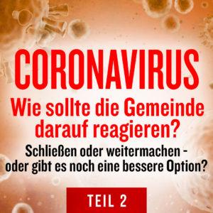Coronavirus: Wie sollte die Gemeinde darauf reagieren?