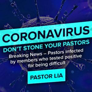 CORONAVIRUS: DON'T STONE YOUR PASTORS