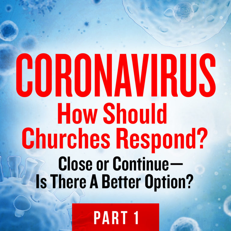 Coronavirus - How Should Churches Respond?
