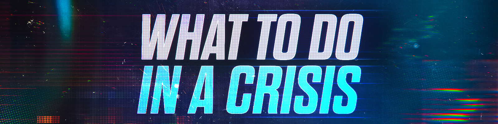 What to Do in a Crisis