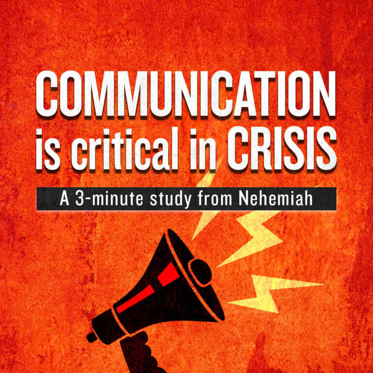COMMUNICATION is critical in CRISIS: A 3-minute study from Nehemiah