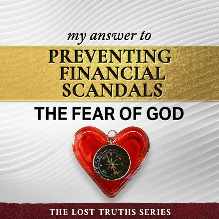 My Answer to Preventing Financial Scandals: The Fear of God